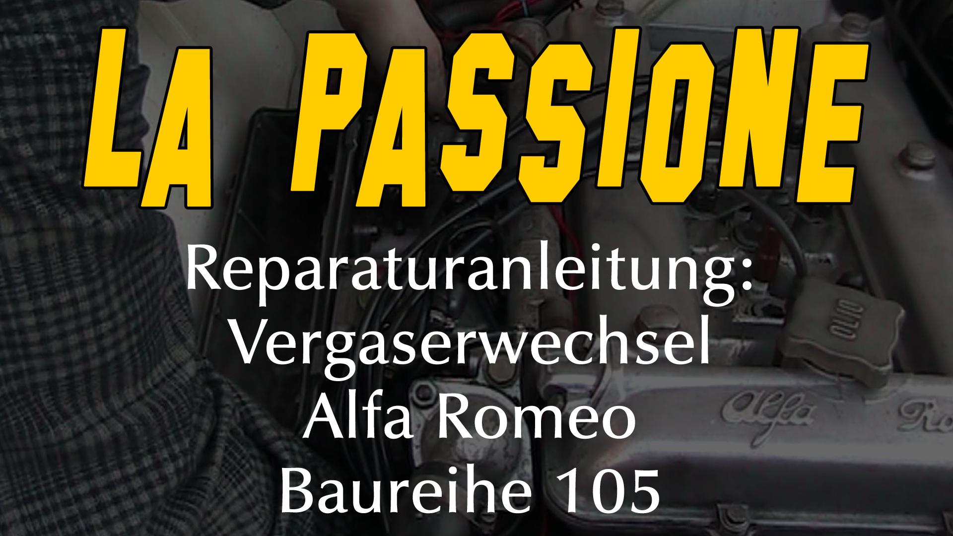 Reparaturanleitung: Vergaserwechsel (Doppelvergaser) Alfa Romeo Baureihe 105