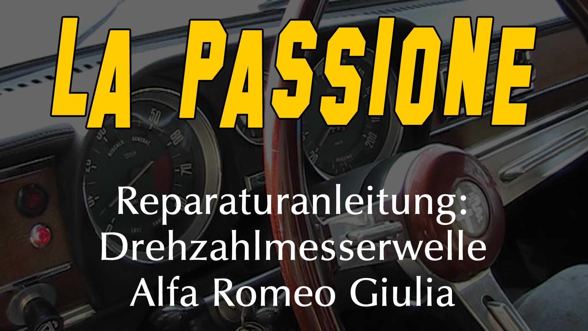 Reparatur- und Werkstattanleitung: Drehzahlmesserwelle Alfa Romeo Giulia