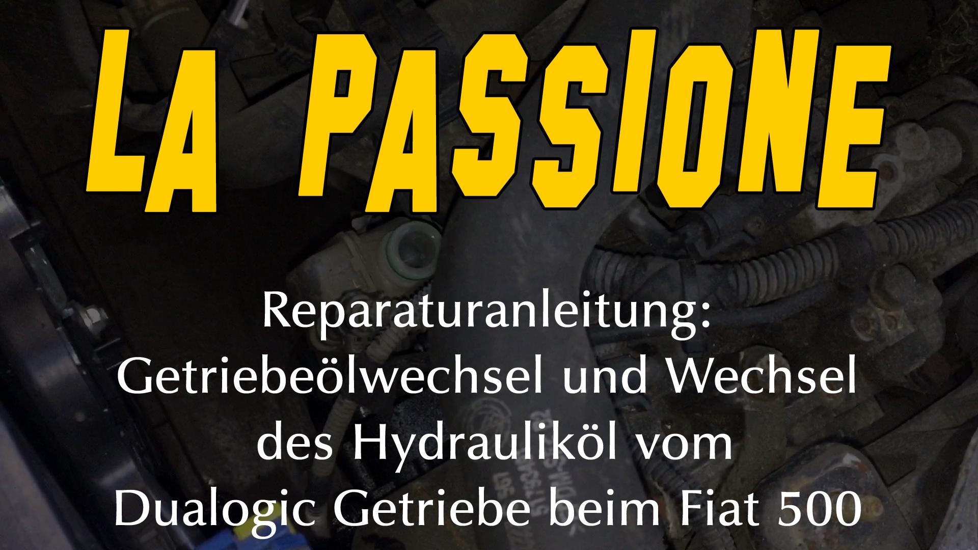 Getriebeölwechsel und Wechsel des Hydrauliköl vom Dualogic Getriebe beim Fiat 500